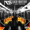 "[New Music] Nas x Large Professor ""Loco-Motive"""