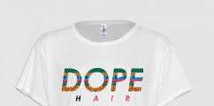 Do You Have DOPE HAIR? Check Out The DOPE HAIR Tee's By Yolanda Renee