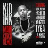 LISTEN: Kid Ink - Main Chick Feat. French Montana, Yo Gotti, Tyga, Lil Bibby & Chris Brown (Remix)