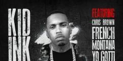 LISTEN: Kid Ink - Main Chick Feat. French Montana, Yo Gotti, Tyga, Lil Bibby & Chris Brown (Remix)