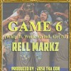 "LISTEN: ""Game 6″ By @Rellmarkz"