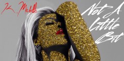 NEW MUSIC: K. MICHELLE 'NOT A LITTLE BIT' (LISTEN)